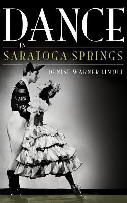 Dance in Saratoga Springs - Limoli, Denise Warner