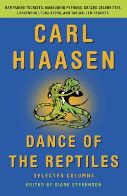 Dance of the Reptiles: Selected Columns - Hiaasen, Carl, and Stevenson, Diane (Editor)