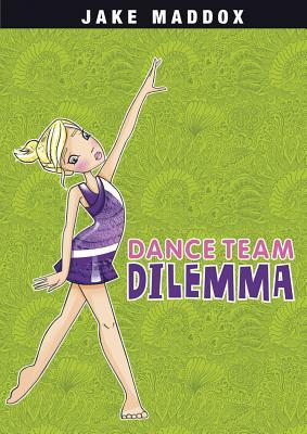 Dance Team Dilemma - Maddox, Jake