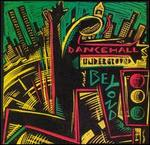 Dancehall Underground & Beyond