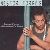 Dances, Prayers and Meditations for Peace - Nestor Torres