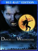 Dances with Werewolves [Blu-ray] - Dan Golden; Donald F. Glut