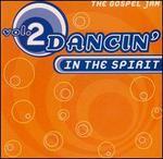 Dancin' in the Spirit, Vol. 2: The Gospel Jam