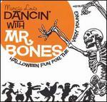 Dancin' With Mr. Bones