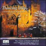 Dancing Day: Christmas Music from Exeter - Elmley de la Cour (vocals); Felicity Turner (vocals); Freddy Barnes (vocals); Jean Price (harp); Lara-Clare Bordeaux (vocals); Laura Baker (vocals); Paul Morgan (organ); Peter Oakley (vocals); Rebecca Westley (vocals); Richard Millington (vocals)