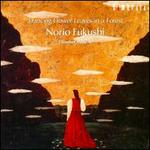 Dancing Flower Leaves in a Forest: Norio Fukushi, Chamber Music II