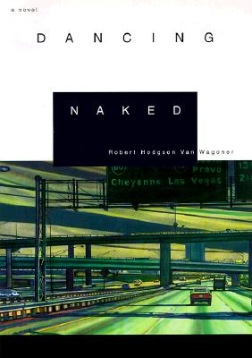 Dancing Naked - Van Wagoner, Robert Hodgson