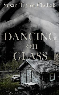 Dancing on Glass - Chehak, Susan Taylor