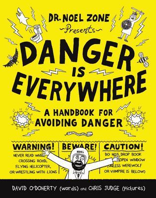 Danger Is Everywhere: A Handbook for Avoiding Danger - O'Doherty, David