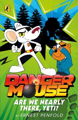 Danger Mouse: Are We Nearly There, Yeti?: Case Files Fiction Book 2 - Penfold, Ernest
