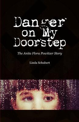 Danger on My Doorstep - Schubert, Linda
