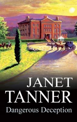Dangerous Deception - Tanner, Janet