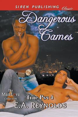 Dangerous Games [True Psy 4] (Siren Publishing Allure Manlove) - Reynolds, E a