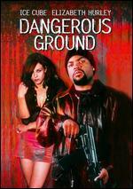 Dangerous Ground - Darrell James Roodt
