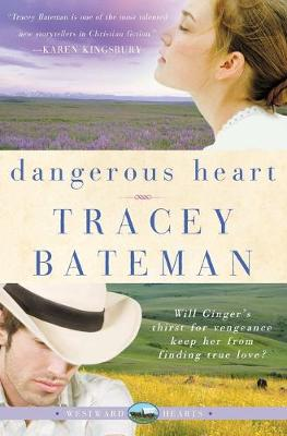 Dangerous Heart - Bateman, Tracey