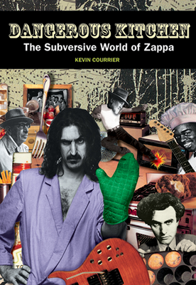 Dangerous Kitchen: The Subversive Art of Frank Zappa - Courrier, Kevin