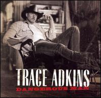 Dangerous Man - Trace Adkins