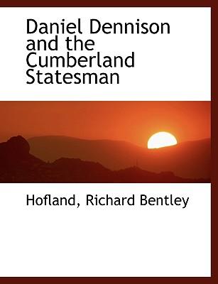 Daniel Dennison and the Cumberland Statesman - Hofland, and Richard Bentley, Bentley (Creator), and Bentley, Richard (Creator)