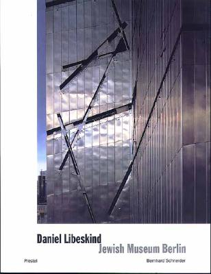 Daniel Libeskind: Jewish Museum, Berlin: Between the Lines - Libeskind, Daniel Archer (Foreword by)