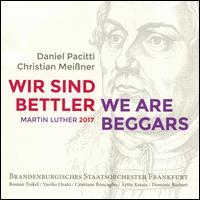Daniel Pacitti/Christian Meißner: Wir sind Bettler - Arttu Kataja (baritone); Cristiane Roncaglio (soprano); Dominic Barberi (bass); Roman Trekel (baritone);...