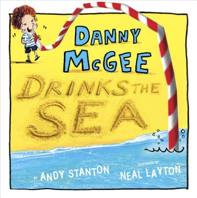Danny McGee Drinks the Sea - Stanton, Andy