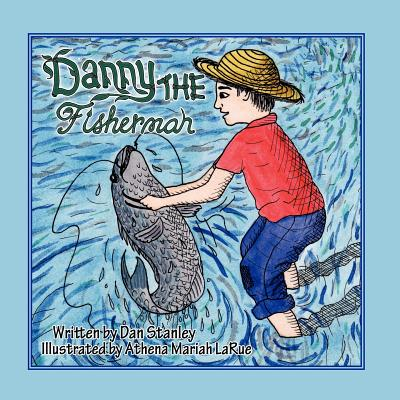 Danny the Fisherman - Stanley, Dan
