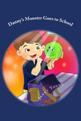 Danny's Monster Goes to School - Young, Janet