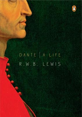 Dante: A Life - Lewis, R W B, Professor