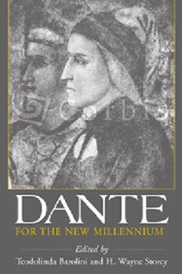 Dante for the New Millennium - Barolini, Teodolinda (Editor), and Storey, H Wayne (Editor)
