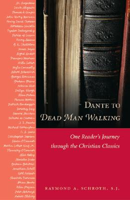 Dante to Dead Man Walking: One Reader's Journey Through the Christian Classics - Schroth, Raymond A