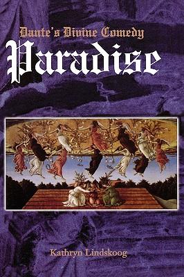 Dante's Divine Comedy: Paradise - Lindskoog, Kathryn Ann, and Alighieri, Dante