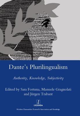 Dante's Plurilingualism: Authority, Knowledge, Subjectivity - Fortuna, Sara