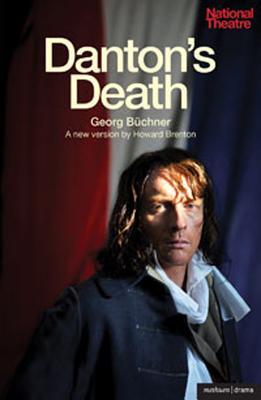 Danton's Death - Buchner, Georg, and Brenton, Howard