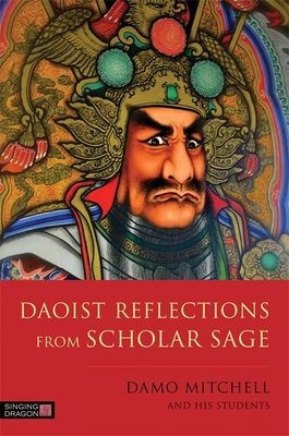 Daoist Reflections from Scholar Sage - Mitchell, Damo