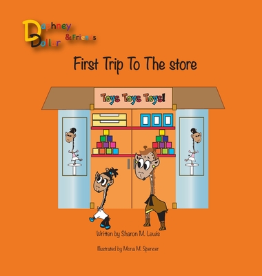 Daphney Dollar's First Trip to the Store: Daphney Dollar and Friends - Lewis, Sharon M