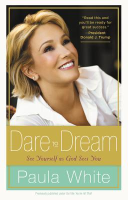 Dare to Dream: Understand God's Design for Your Life - White, Paula