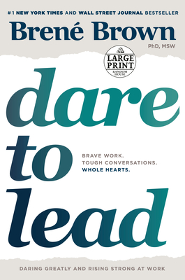 Dare to Lead: Brave Work. Tough Conversations. Whole Hearts. - Brown, Brene