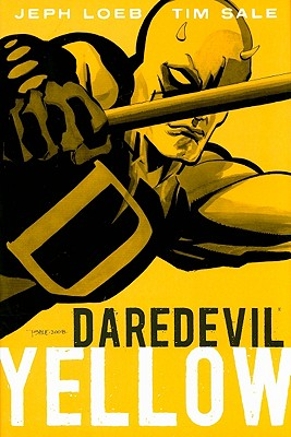 Daredevil: Yellow - Loeb, Jeph (Text by)