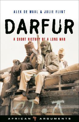 Darfur: A Short History of a Long War - Flint, Julie, and de Waal, Alex