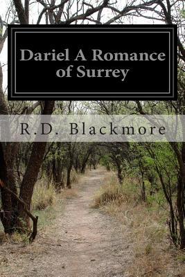 Dariel a Romance of Surrey - Blackmore, R D