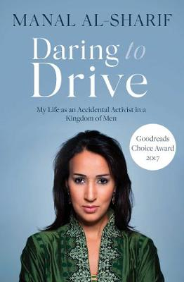 Daring to Drive: A gripping account of one woman's home-grown courage that will speak to the fighter in all of us - Al-Sharif, Manal