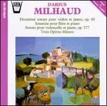 Darius Milhaud: Deuxième sonate pour violon et piano; Soantine pour flûte et piano; Sonate pour violoncelle et piano