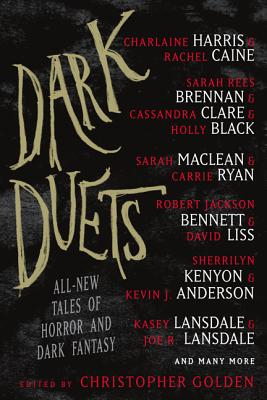 Dark Duets: All-New Tales of Horror and Dark Fantasy - Golden, Christopher