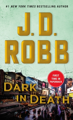 Dark in Death: An Eve Dallas Novel - Robb, J D