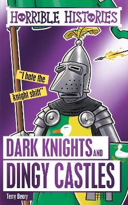 Dark Knights and Dingy Castles - Deary, Terry