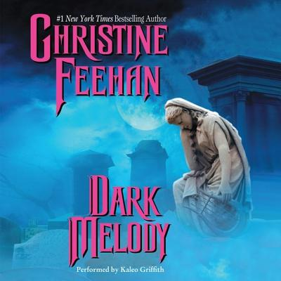 Dark Melody - Feehan, Christine, and Griffith, Kaleo (Read by)