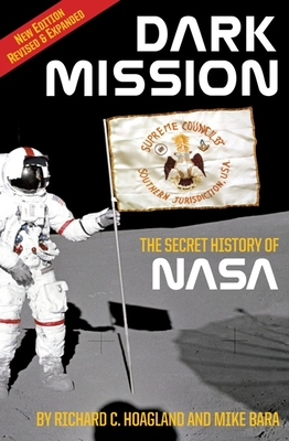 Dark Mission: The Secret History of NASA - Hoagland, Richard C