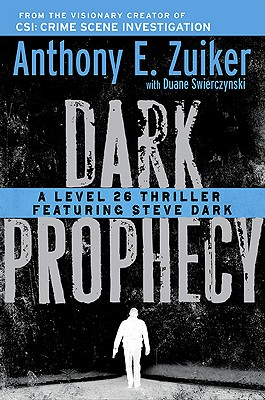 Dark Prophecy - Zuiker, Anthony E, and Swierczynski, Duane