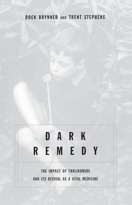 Dark Remedy: The Impact of Thalidomide and Its Revival as a Vital Medicine - Stephens, Trent D, Dr.