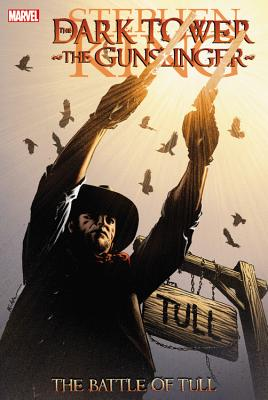 Dark Tower: Gunslinger: the Battle of Tull - David, Peter, and Furth, Robin, and Lark, Michael (Artist)